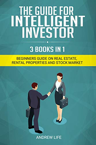 INTELLIGENT INVESTOR - INVESTING ALL IN ONE - INVESTING BOOKS - 3 IN 1 BOOKS - INVESTING STRATEGY - INVESTING 2020: Real Estate Investing + Rental Property ... + (INTELLIGENT INVES
