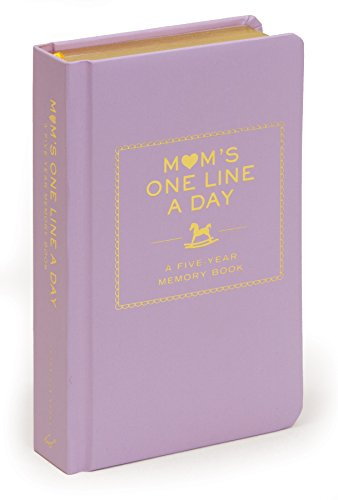 - Mom's One Line a Day: A Five-Year Memory Book (New Mom Memory Book, Memory Journal for Moms, New Mom Gift Ideas)