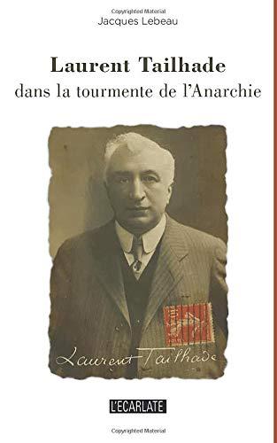 Laurent Tailhade dans la tourmente de l'Anarchie (L'Ecarlate) por Jacques Lebeau
