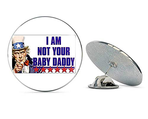 NYC Jewelers Uncle Sam I Am Not Your Baby Daddy (Anti Welfare Conservative) Metal 0.75
