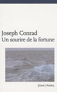 Un sourire de la fortune : histoire de port, Conrad, Joseph