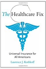 The Healthcare Fix: Universal Insurance for All Americans (MIT Press) Hardcover