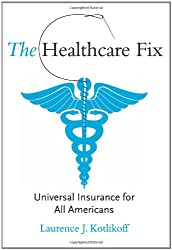 The Healthcare Fix: Universal Insurance for All Americans (MIT Press)