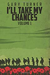 I'll Take My Chances: Volume 1 Paperback
