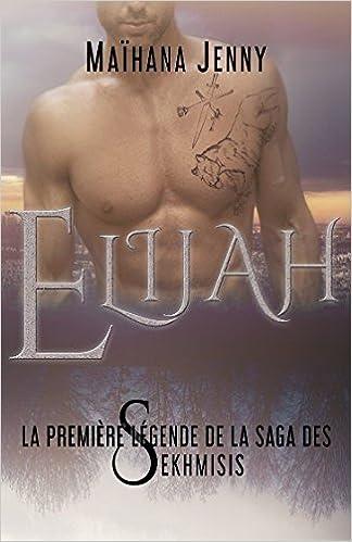 Book Elijah: Volume 1 ('Les Sekhmisis')