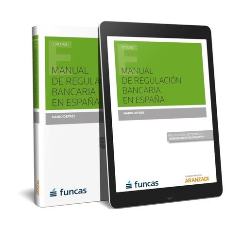 Manual de Regulación Bancaria en España (Papel + e-book) (Monografía) por Juan Ayora,Mario Deprés,Rocío Villegas