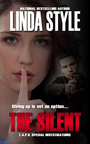 THE SILENT (L.A.P.D. Special Investigations Book 3) by [STYLE, LINDA]