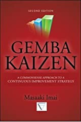 Gemba Kaizen: A Commonsense Approach to a Continuous Improvement Strategy, Second Edition Hardcover