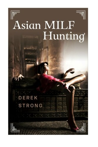 Asian MILF Hunting: Seducing Older Married Asian Women (The Definitive Guide to Asian Girls) (Volume - Com Milf Black On