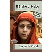Nebo su Biahe: Di Babilonia pa Israel; Un Kaminda Largu. (E Tera Priminti) (Volume 1)