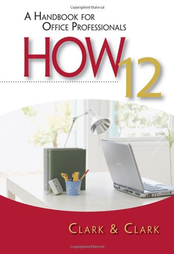 HOW 12: A Handbook for Office Professionals (How (Handbook for Office Workers))