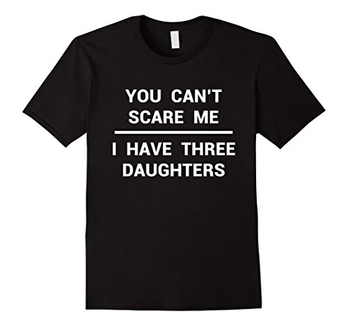 Mens 3 Daughters Shirt Funny Fathers Day Gift Dad Husband Grandpa Large Black