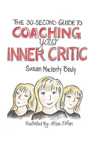 The 30-Second Guide to Coaching your Inner Critic