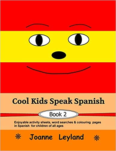 word searches /& colouring pages for children of all ages Enjoyable activity sheets Cool Kids Speak Spanish Book 2