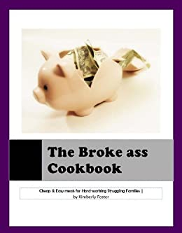 The Broke-Ass Cookbook by [Foster, Kimberly]