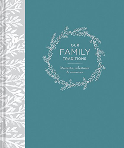 - Our Family Traditions: Moments, Milestones, & Memories