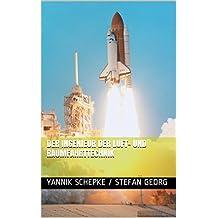 Der Ingenieur der Luft- und Raumfahrttechnik (Berufsbilder in der Luftfahrt 13) (German Edition)