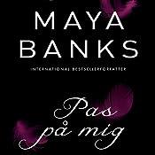 Pas på mig (Slow Burn 1)   Maya Banks