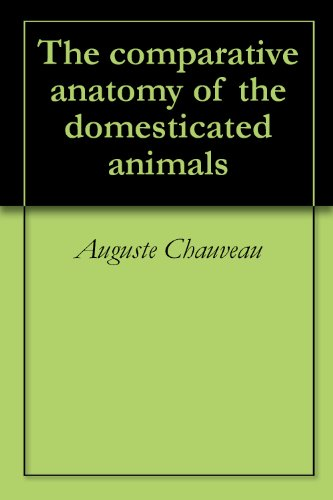 The comparative anatomy of the domesticated animals ()