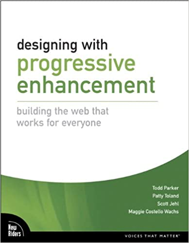 Designing with progressive enhancement:building the web that works for everyone