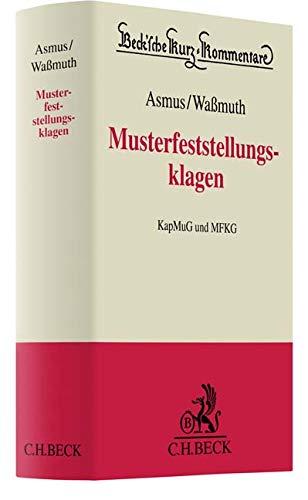 Musterfeststellungsklagen: Kommentar zum KapMuG und MFKG Gebundenes Buch – 30. April 2019 Thomas Asmus Guido Waßmuth Martin J. Beckmann Roman Dörfler