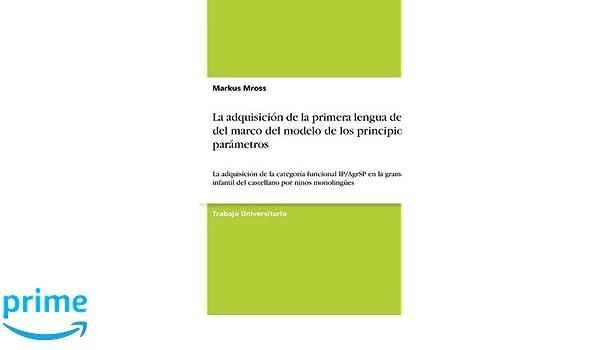 La adquisición de la primera lengua dentro del marco del modelo de ...