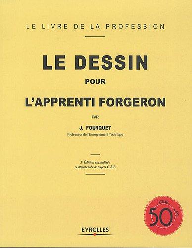 Le dessin pour l'apprenti forgeron : de sujets B.E.P.