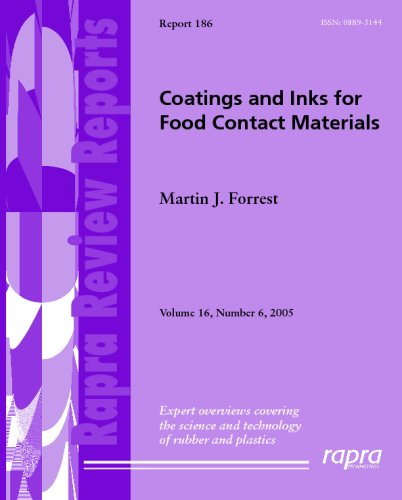 Coatings and Inks for Food Contact Material: Rapra Review Report 186 (Rapra Review Reports)