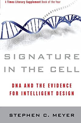 Signature in the Cell: DNA and the Evidence for Intelligent Design from HarperOne