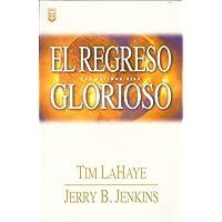 El Regresco Glorioso = The Glorious Appearing (Left