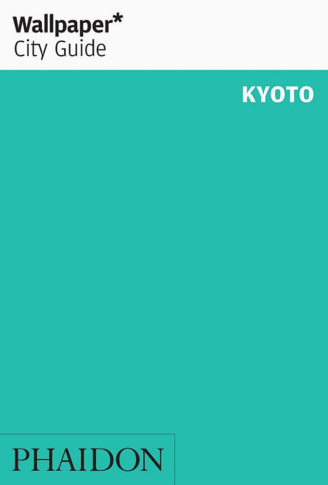 Download Wallpaper* City Guide Kyoto 2012 (Wallpaper City Guides) pdf epub