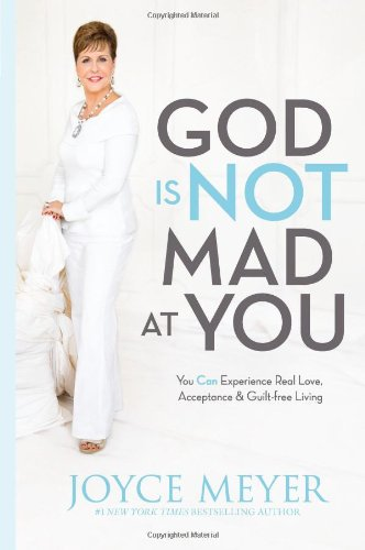 god-is-not-mad-at-you-you-can-experience-real-love-acceptance-guilt-free-living