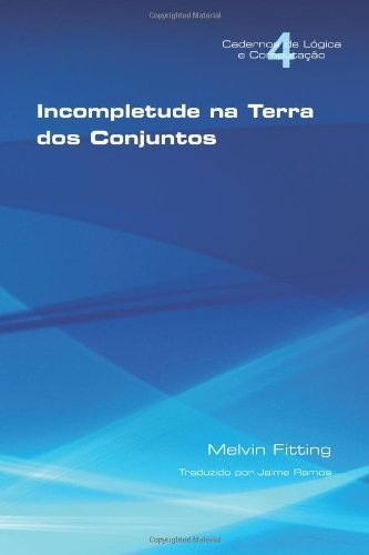 Incompletetude Na Terra DOS Conjuntos by Melvin Fitting (2013-05-06)