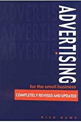 Advertising for the Small Business : How to Get Maximum Sales for the Minimum Cost Paperback