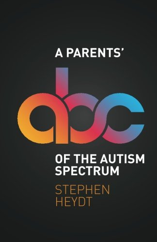 The A Parents' ABC of the Autism Spectrum