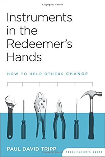 Instruments in the Redeemer's Hands Facilitator's Guide: How to Help Others Change by Timothy S. Lane & Paul David Tripp (2005-10-31)