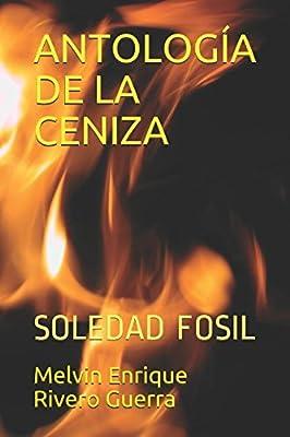 ANTOLOGÍA DE LA CENIZA: SOLEDAD FOSIL (01 nº 1)
