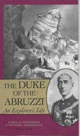 The Duke of the Abruzzi: An Explorer's Life