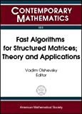 Fast Algorithms for Structured Matrices, Ams-Ims-Siam Joint Summer Research Conference on Fast Algorithms in ma, Vadim Olshevsky, 0821831771