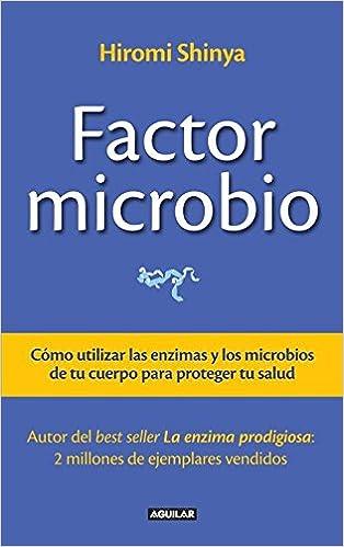 Factor microbio / The Microbe Factor: Como utilizar las ...