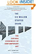 #6: The $12 Million Stuffed Shark: The Curious Economics of Contemporary Art
