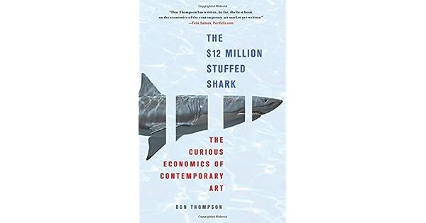 The 12 million stuffed shark the curious economics of contemporary the 12 million stuffed shark the curious economics of contemporary art livros na amazon brasil 9780230620599 fandeluxe Gallery
