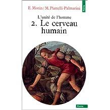 Unité de l'homme (L'), t. 02: Cerveau humain (Le)
