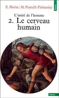 L'Unité de l'homme, Tome 2 : Le cerveau humain par  Centre Royaumont pour une science de l'homme