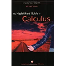 The Hitchhiker's Guide to Calculus: A Calculus Course Companion