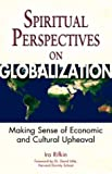 Spiritual Perspectives on Globalization, Ira Rifkin, 1893361578