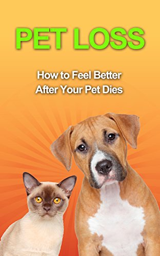 Amazon pet loss how to feel better after your pet dies ebook pet loss how to feel better after your pet dies by avery amelia fandeluxe Document