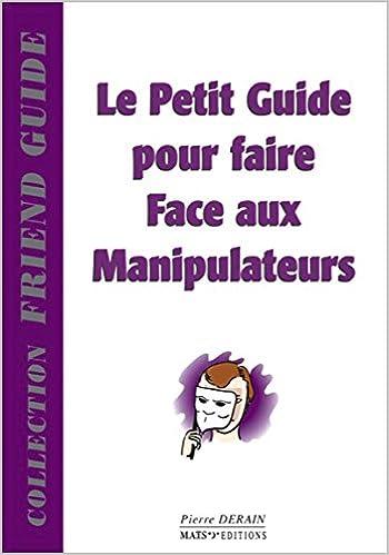 Livre gratuits Petit guide pour faire face aux manipulateurs pdf ebook