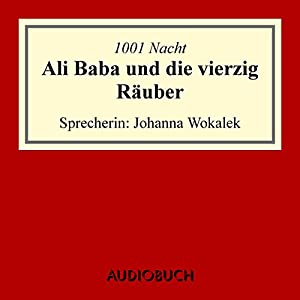 Ali Baba und die vierzig Räuber Hörbuch