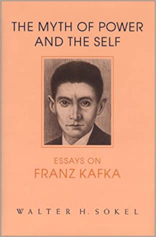 com the myth of power and the self essays on franz kafka  the myth of power and the self essays on franz kafka kritik german literary theory and cultural studies series